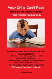 Your Child Can't Read Because His Teacher Cannot Teach Phonics Reading Skills ebook by Dr. Reginald Oxendine