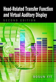 Head-Related Transfer Function and Virtual Auditory Display ebook by Bosun Xie