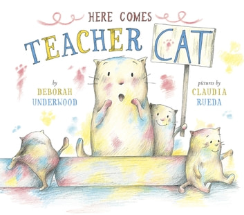 Here Comes Teacher Cat ebook by Deborah Underwood