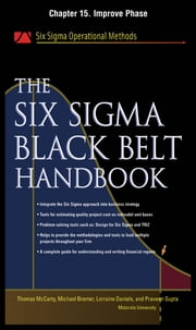 The Six Sigma Black Belt Handbook, Chapter 15 - Improve Phase ebook by Thomas McCarty, Lorraine Daniels, Michael Bremer,...