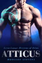 Atticus ebook by Madison Stevens