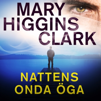 Nattens onda öga audiobook by Mary Higgins Clark