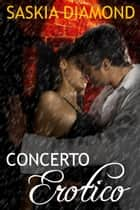 Concerto Erotico ebook by Saskia Diamond