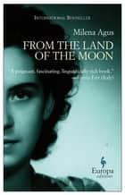 From the Land of the Moon ebook by Milena Agus, Ann Goldstein