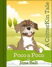 Poco a Poco: A CritterKin Tale ebook by Jena Ball