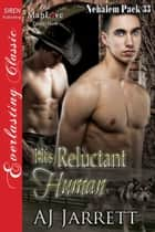 His Reluctant Human ebook by AJ Jarrett