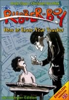 Rubber Boy - How to erase your teacher - A detention thriller ebook by Andy Clapp, Christoph Buchfink