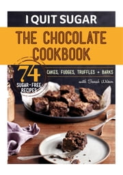 I Quit Sugar Chocolate Cookbook ebook by Sarah Wilson