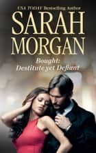 Bought: Destitute yet Defiant ebook by Sarah Morgan