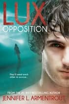 Lux: Opposition ebook by Jennifer L. Armentrout
