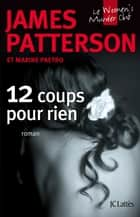 12 Coups pour rien ebook by James Patterson