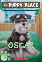 The Puppy Place #30: Oscar ebook by Ellen Miles