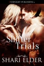 Shifter Trials ebook by Shari Elder