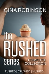 The Rushed Series Complete Collection ebook by Gina Robinson