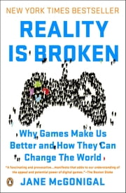 Reality Is Broken - Why Games Make Us Better and How They Can Change the World ebook by Jane McGonigal