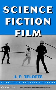 Science Fiction Film ebook by Telotte, J. P.