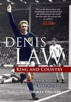 Denis Law ebook by Alex Gordon,Sir Alex Ferguson
