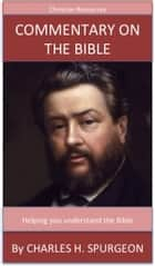 Commentary On The Bible - A Trusted Commentary ebook by Charles H. Spurgeon