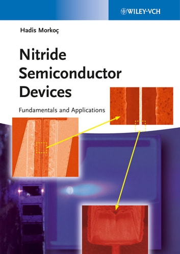 Nitride Semiconductor Devices - Fundamentals and Applications ebook by Hadis Morkoç