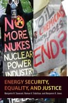 Energy Security, Equality and Justice ebook by Benjamin K. Sovacool, Roman V. Sidortsov, Benjamin R. Jones