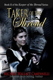 Taker Of The Shroud ebook by Michele Wallace Campanelli
