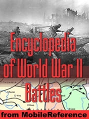 Encyclopedia Of World War II (Wwii) Battles (Mobi History) ebook by MobileReference