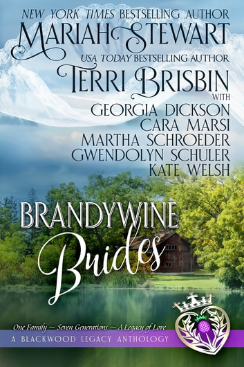 Brandywine Brides - A Blackwood Legacy Anthology ebook by Terri Brisbin,Mariah Stewart,Cara Marsi,Kate Welsh,Martha Shroeder,Gwendolyn Schuler,Georgia Dickson
