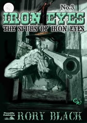 The Spurs of Iron Eyes ebook by Rory Black