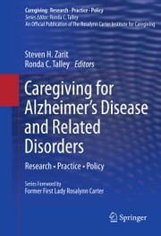 Caregiving for Alzheimer's Disease and Related Disorders - Research • Practice • Policy ebook by Steven H. Zarit,Ronda C. Talley