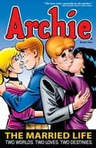Archie: The Married Life Book 2 ebook by Paul Kupperberg, Norm Breyfogle, Tim Levins,...