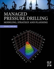 Managed Pressure Drilling - Modeling, Strategy and Planning ebook by Wilson C. Chin,  PhD