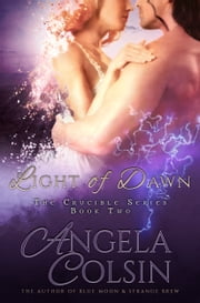 Light of Dawn (The Crucible Series Book 2) ebook by Angela Colsin