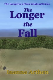 The Longer the Fall ebook by Inanna Arthen