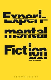 Experimental Fiction - An Introduction for Readers and Writers ebook by Dr Julie Armstrong