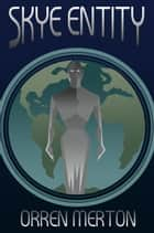 Skye Entity ebook by Orren Merton