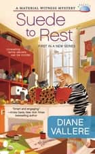 Suede to Rest ebook by Diane Vallere