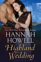 Highland Wedding ebook by Hannah Howell