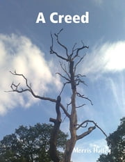 A Creed ebook by Morris Hulley