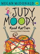 Judy Moody, Mood Martian ebook by Megan McDonald, Peter H. Reynolds