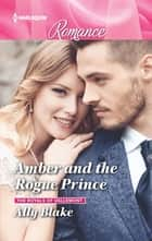 Amber and the Rogue Prince ebook by Ally Blake