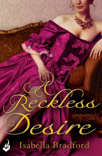 A Reckless Desire: Breconridge Brothers Book 3 ebook by Isabella Bradford
