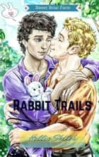 Rabbit Trails - Sweet Briar Farm, #1 ebook by Hollis Shiloh