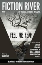 Fiction River: Feel the Fear - An Original Anthology Magazine ebook by Fiction River, Mark Leslie, Dean Wesley Smith,...