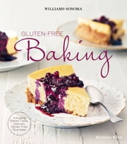 Williams-Sonoma Gluten-Free Baking - Indulgent Baked Treats, Naturally Gluten-Free Goodness ebook by Kristine Kidd