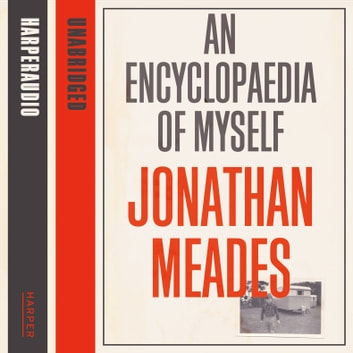An Encyclopaedia of Myself audiobook by Jonathan Meades