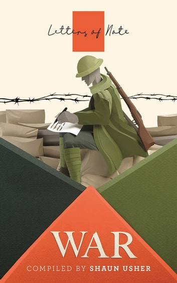 Letters of Note: War eBook by Shaun Usher