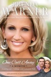 One Call Away - Answering Life's Challenges with Unshakable Faith ebook by Brenda Warner