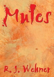 Mules ebook by R. J. Wehner