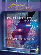 Protector's Honor (Mills & Boon Love Inspired) ebook by Kit Wilkinson