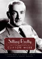 Sitting Pretty ebook by Clifton Webb,David L. Smith,Robert Wagner